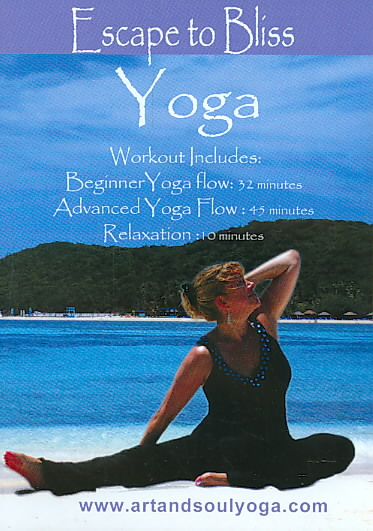 ART & SOUL YOGA:ESCAPE TO BLISS WITH (DVD)