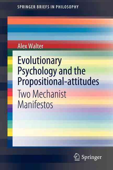 Evolutionary Psychology and the Propositional-attitudes By Walter, Alex